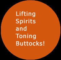 Lifting Spirits and Toning Buttocks. Click to read more ...