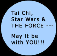 Tai Chi, Star Wars and The Force. Click to read more ...