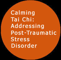 Calming Tai Chi - Addressing Post-Traumatic Stress Disorder. Click to view ...